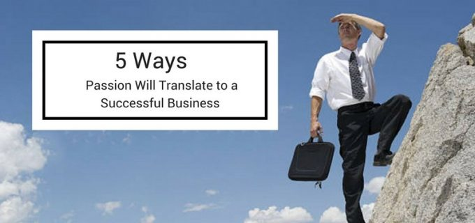 ways to translate passion to a successful business