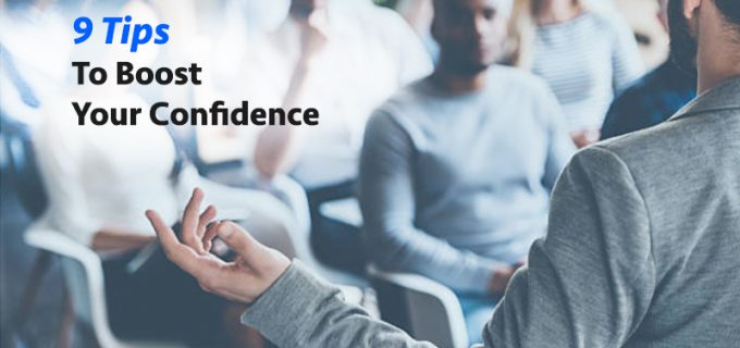 9 tips to boost your confidence