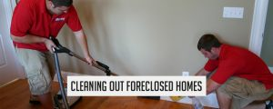 cleaning out foreclosed homes
