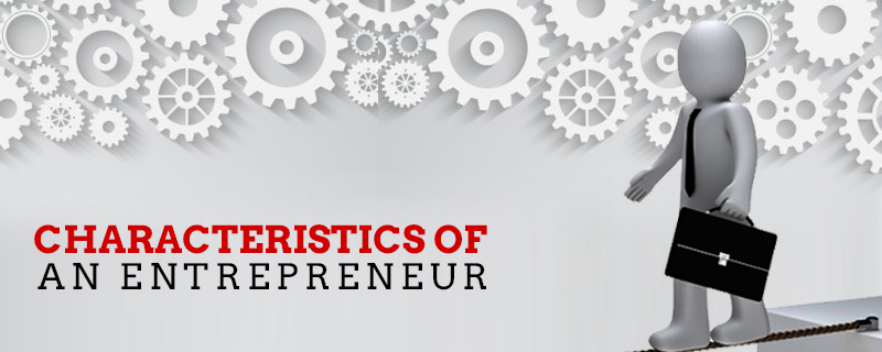 characteristics-of-an-entrepreneur-1 Signs it's Time for You to Become an Entrepreneur