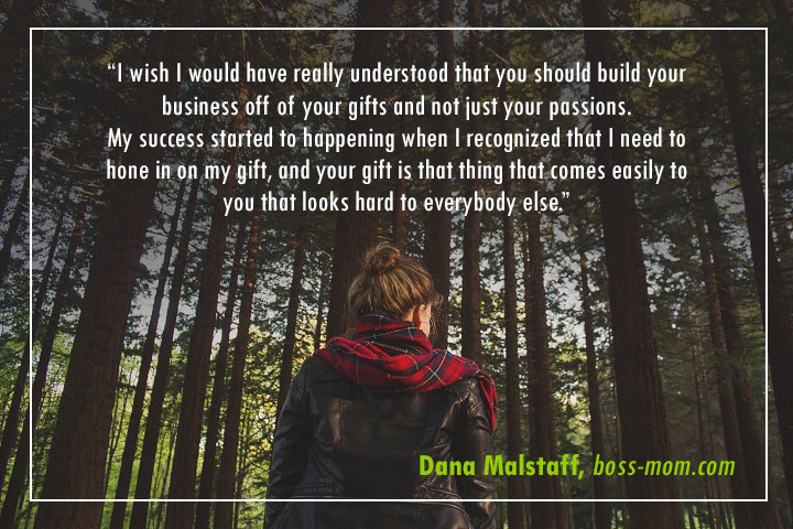 dana-malstaff-boss-mom Words of Wisdom from 15 Successful Entrepreneurs