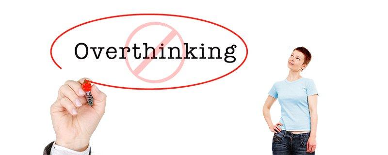 do not overthink