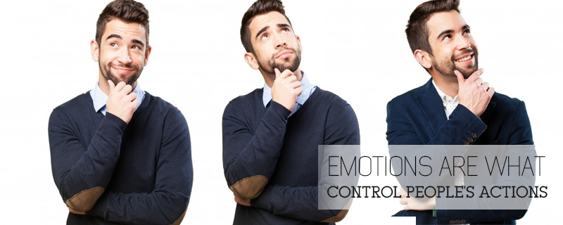 emotions are what control peoples actions