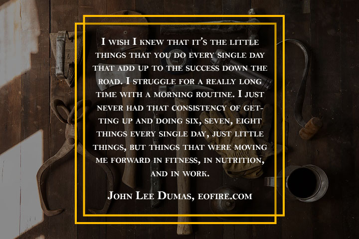 eofire-john-lee-dumas-1 Words of Wisdom from 15 Successful Entrepreneurs